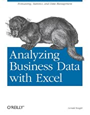 Analyzing Business Data with Excel: Forecasting, Statistics, and Data Management