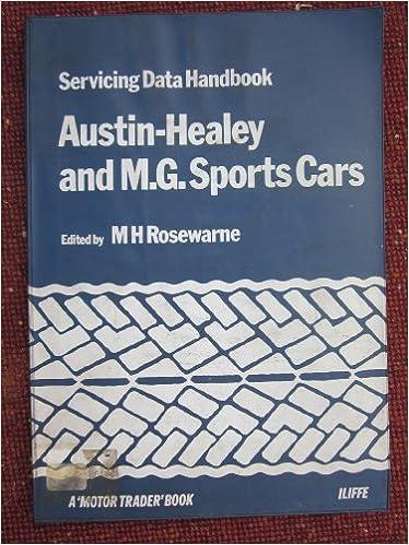 Austin Healey and M  G  Sports Cars (Servicing Data Handbook