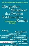 img - for Die gro en Metaphern des Zweiten Vatikanischen Konzils: Ihre Bedeutung f r Heute (German Edition) book / textbook / text book