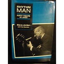 Rhythm Man: Fifty Years in Jazz