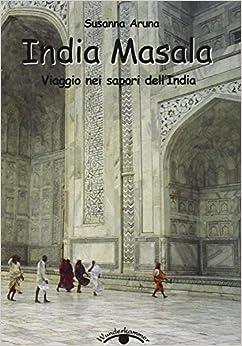Book India masala. Viaggio nei sapori dell'India