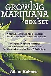 Growing Marijuana Box Set: Growing Marijuana For Beginners & Advanced Marijuana Growing Techniques