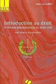 Introduction au droit et thèmes fondamentaux du droit civil : Edition 2006 par Jean-Luc Aubert