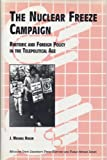 The Nuclear Freeze Campaign, J. Michael Hogan, 0870133675