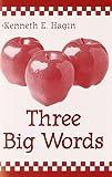Three Big Words, Kenneth E. Hagin, 0892762586