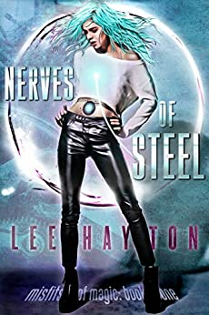Nerves of Steel: An Urban Fantasy Novel (Misfits of Magic Book 1) by [Hayton, Lee]