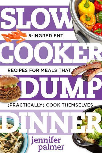 Slow Cooker Dump Dinners 5 Ingredient product image