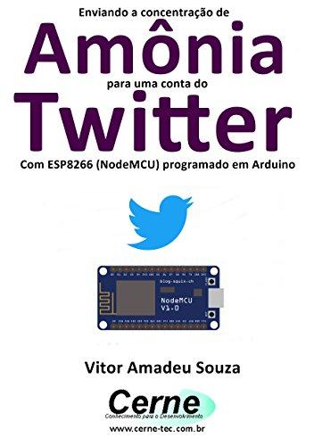 Enviando a concentração de Amônia para uma conta do Twitter Com ESP8266 (NodeMCU) programado em Arduino