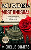 Murder Most Unusual: A Seductive Romantic Suspense