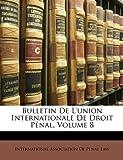 Bulletin de L'Union Internationale de Droit Pénal, , 114889022X