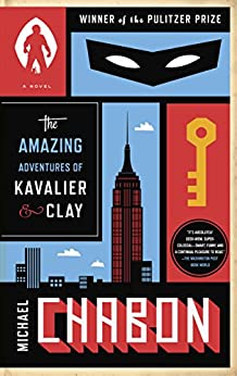 The Amazing Adventures of Kavalier & Clay (with bonus content): A Novel by [Chabon, Michael]