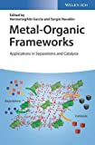 Metal-Organic Frameworks: Applications in Separations and Catalysis