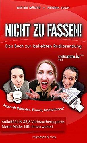 Nicht zu fassen!: Das Buch zur beliebten Radiosendung