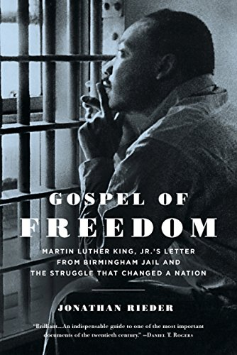 Gospel of Freedom: Martin Luther King, Jr.'s Letter from Birmingham Jail and the Struggle That Changed a Nation ()