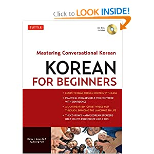 Korean for Beginners: Mastering Conversational Korean Henry J. Amen IV and Kyubyong Park