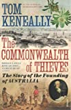 The Commonwealth of Thieves: The Story of the Founding of Australia