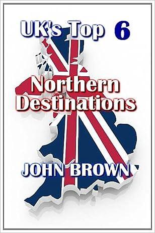 Book UK's Top 6 Northern Destinations