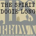The Spirit of Dogie Long | J. P. S. Brown