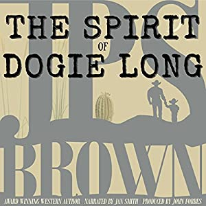 The Spirit of Dogie Long Audiobook