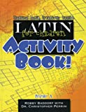 Latin for Children, Primer A - Activity Book!