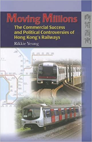 Book Moving Millions - The Commercial Success and Political Controversies of Hong Kong's Railway