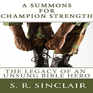 A Summons for Champion Strength: The Legacy of an Unsung Bible Hero Audiobook