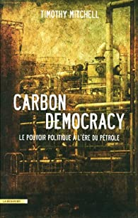 Carbon Democracy par Timothy Mitchell
