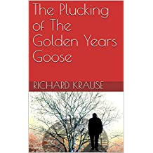 The Plucking of The Golden Years Goose: Scams, frauds and abuses against the American elderly and how to recognize and deal with them.