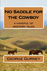 No Saddle for the Cowboy: a handfull of western tales Paperback