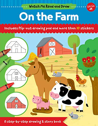 (Watch Me Read and Draw: On the Farm: A step-by-step drawing & story book - Includes flip-out drawing pad and more than 30 stickers)