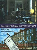 Consumption and Everyday Life (Culture, Media and Identities series)