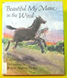 Beautiful My Mane in the Wind, Catherine Petroski, 0395330742