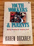 Youth Workers and Parents, Karen Dockrey, 0896936791