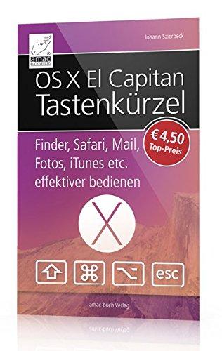 OS X El Capitan Tastenkürzel - Finder, Safari, Mail, Fotos, iTunes, iBooks, Vorschau, Notizen, Force Touch, eigene Tastenkürzel etc. effektiver bedienen (alle Tastenkombinationen für den Mac)