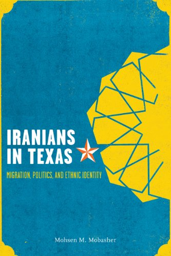 Iranians in Texas: Migration, Politics, and Ethnic Identity