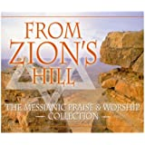 From Zion's Hill: The Messianic Praise And Worship Collection