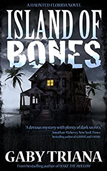 Island of Bones (Haunted Florida Book 1) by [Triana, Gaby]