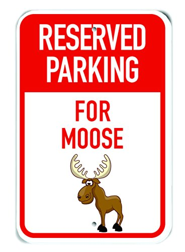 - PetKa Signs and Graphics PKRP-0178-NP_Reserved Parking for Moose Plastic Sign, 12