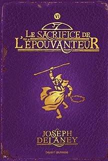L'Epouvanteur 06 : Le sacrifice de l'Epouvanteur