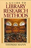 A Guide to Library Research Methods, Thomas Mann, 0195049446