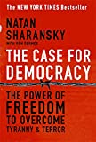 The Case For Democracy: The Power Of  Freedom to Overcome Tyranny And Terror