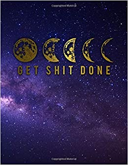 Get Shit Done: Phases of The Moon Motivational Weekly and ...