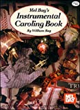 Mel Bay's Instrumental Caroling Book, William Bay, 0871660423