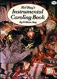 Mel Bay's Instrumental Caroling Book, William Bay, 0871660423