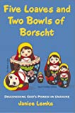 Five Loaves and Two Bowls of Borscht, Janice Lemke, 1579213200