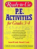 Ready-To-Use P.E. Activities for Grades 3-4 (Ready-To-Use Physical Education Activities for Grades 3-4) (v. 2)