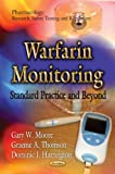 Warfarin Monitoring, Gary Moore and Graeme Thomson, 162100189X
