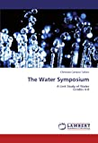 The Water Symposium: A Unit Study of Water Grades 4-8