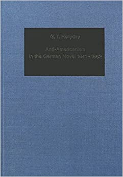 Book Anti-Americanism in the German Novel, 1841-1862: 027 (Germanic Studies in America) by Guy T. Hollyday (1977-12-06)