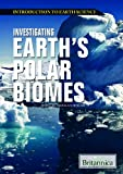 Investigating Earth's Polar Biomes, Sherman Hollar, 1615305017
